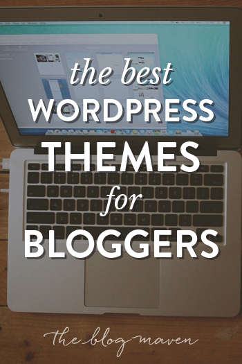 The Best WordPress Themes for Bloggers