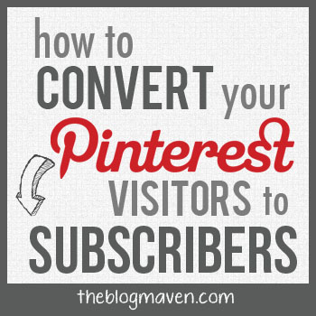 How to convert pinterest visitors to subscribers