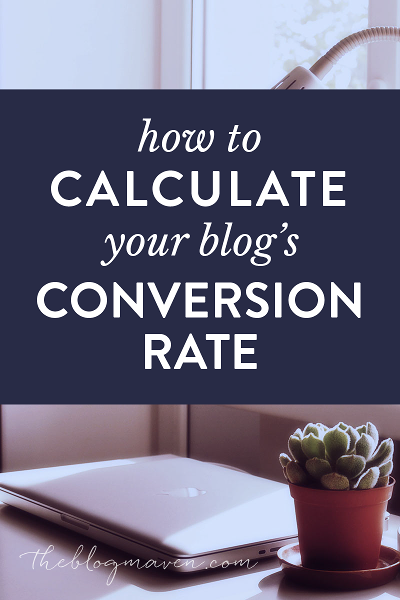 How to Calculate Your Blog's Conversion Rate by The Blog Maven