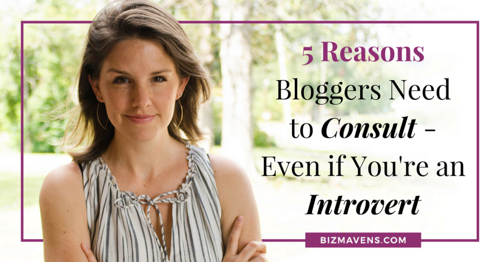 5 Reasons Bloggers Need to Consult — Even if You're an Introvert
