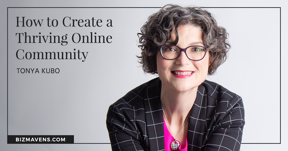 Create a Thriving Online Community with Tonya Kubo
