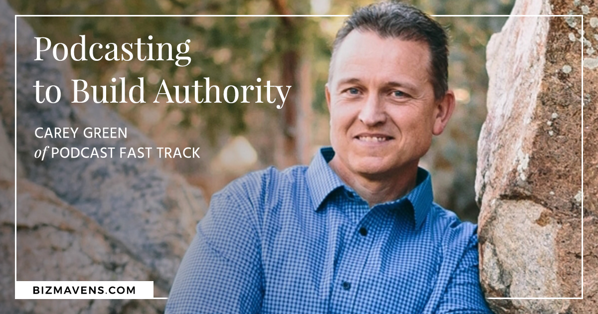 Podcasting to build authority: Carey Green