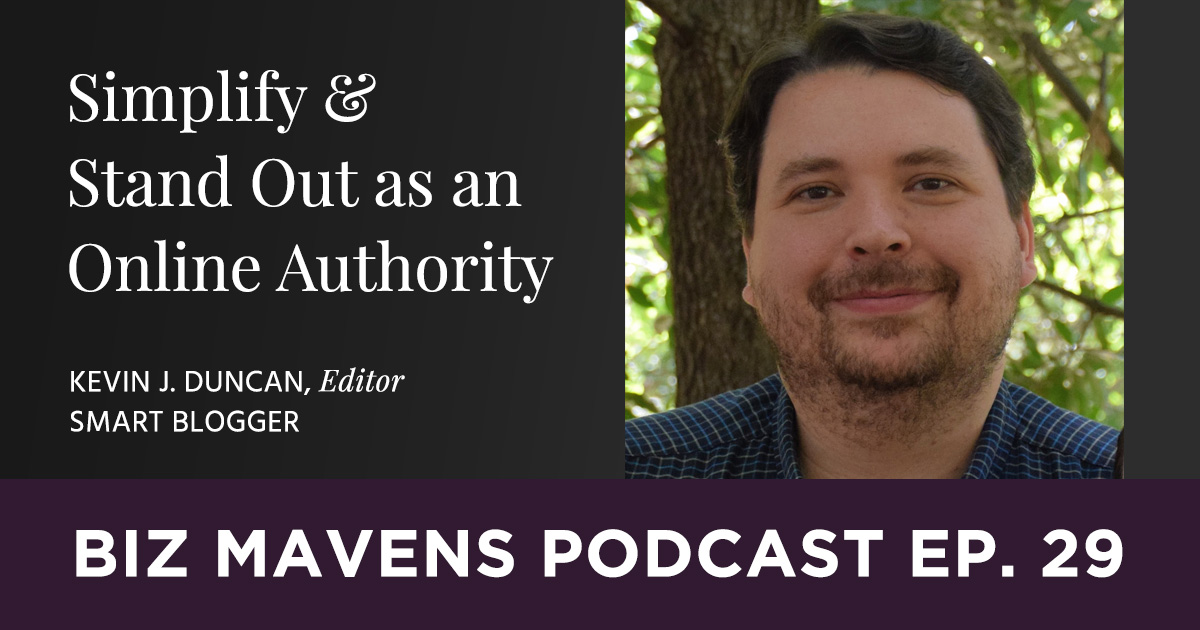 Simplify and Stand Out as an Authority: Kevin J. Duncan